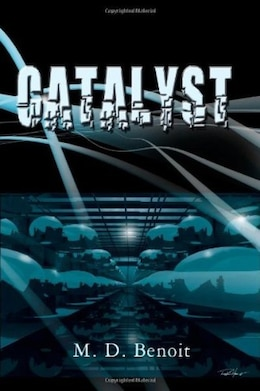 Book Catalyst by M. D. Benoit
