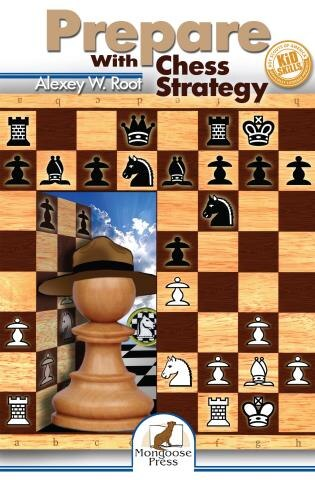 Prepare With Chess Strategy by Alexey W. Root