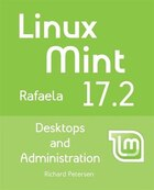 Linux Mint 17.2: Desktops and Administration