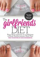 The Girlfriend Diet: Lose Together To Keep It Off Forever!