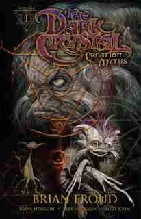 Jim Henson's The Dark Crystal Volume 1: Creation Myths by Jim Henson