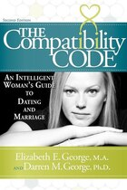 The Compatibility Code: An Intelligent Woman's Guide To Dating And Marriage. Second Edition