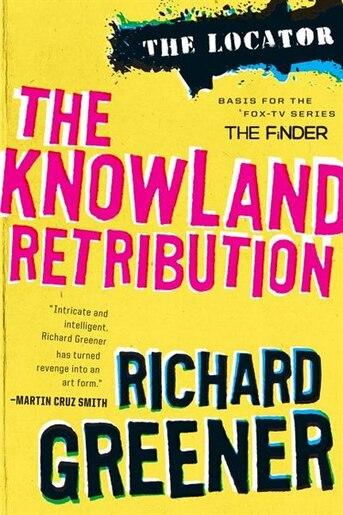 The Locator: The Knowland Retribution by Richard Greener