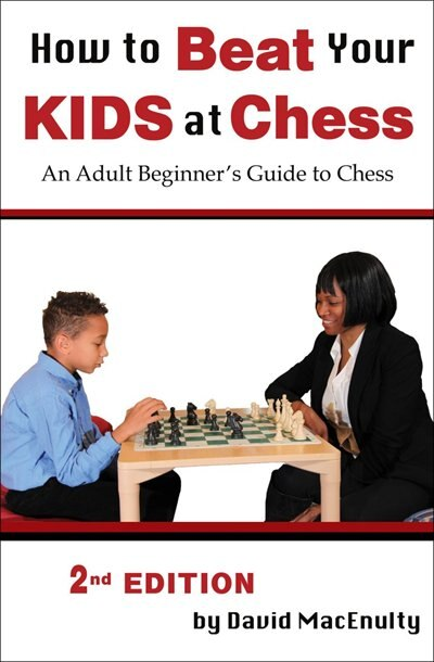 How to Beat Your Kids at Chess by David MacEnulty