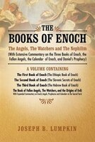 The Books Of Enoch: The Angels, The Watchers And The Nephilim (with Extensive Commentary On The…