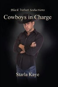 Cowboys In Charge by Starla Kaye