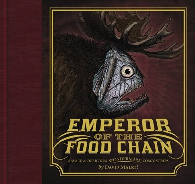 Emperor Of The Food Chain by David Malki !