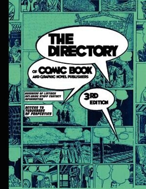The Directory Of Comic Book And Graphic Novel Publishers - 3rd Edition by Tinsel Road Staff