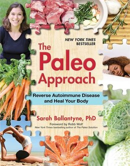 Book The Paleo Approach: Reverse Autoimmune Disease and Heal Your Body by Sarah Ballantyne