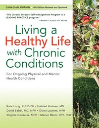 Living A Healthy Life With Chronic Conditions: Canadian Edition For Ongoing Physical And Mental…