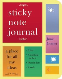 Sticky Note Journal: A Place For All My Ideas