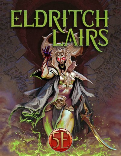 Eldritch Lairs (5e) by James  J. Haeck