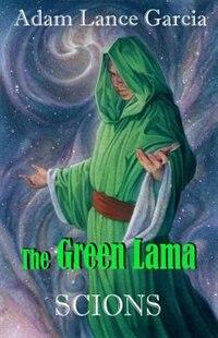 The Green Lama: Scions by Adam Lance Garcia