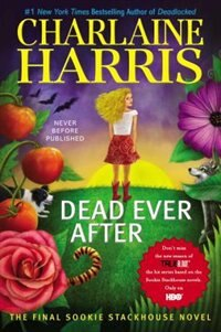 Book Dead Ever After: A Sookie Stackhouse Novel by Charlaine Harris