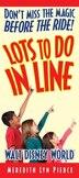 Lots To Do In Line: Walt Disney World: Walt Disney World by Meredith Lyn Pierce