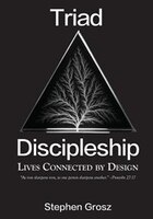 Triad Discipleship: Lives Connected by Design