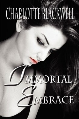 Book Immortal Embrace by Charlotte Blackwell