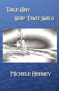 Book Take Any Ship That Sails by Michele Heeney