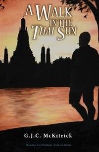 Book A Walk in the Thai Sun by G.j.c. Mckitrick