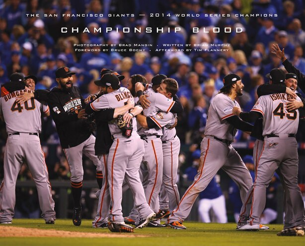 Championship Blood: The San Francisco Giants-2014 World Series Champions by Brian Murphy