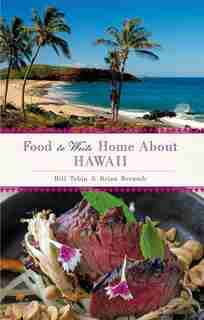 Food To Write Home About...: Hawaii by Bill Tobin