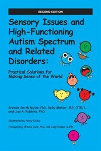Sensory Issues and High-Functioning Autism Spectrum and Related Disorders: Practical Solutions for…