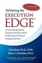 Achieving the Execution Edge: 20 Essential Questions Corporate Directors Need to Get Answered about…