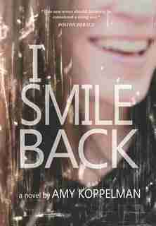 I Smile Back by Amy Koppelman