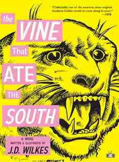 The Vine That Ate The South by J.d. Wilkes