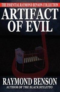Artifact Of Evil by Raymond Benson