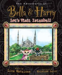 Let's Visit Istanbul!: Adventures Of Bella & Harry