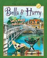 Let's Visit Dublin!: Adventures Of Bella & Harry