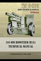 TM9-325 105mm Howitzer M2A1 Technical Manual