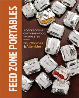 Book Feed Zone Portables: A Cookbook Of On-the-go Food For Athletes by Biju K. Thomas