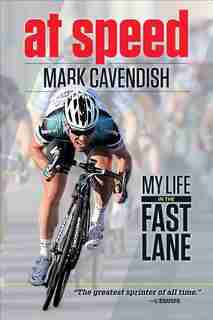 At Speed: My Life In The Fast Lane by Mark Cavendish
