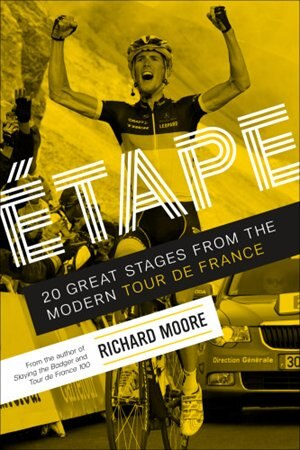 Etape: 20 Great Stages From The Modern Tour De France by Richard Moore