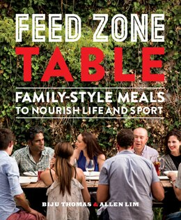 Book Feed Zone Table: Family-style Meals To Nourish Life And Sport by Biju K. Thomas