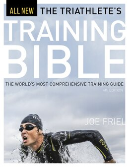 Book The Triathlete's Training Bible: The World's Most Comprehensive Training Guide, 4th Ed. by Joe Friel