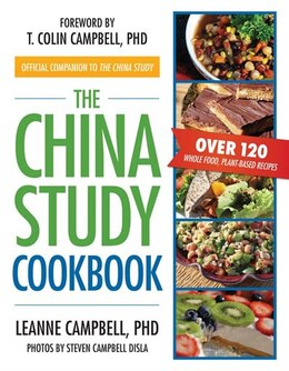 Book The China Study Cookbook: Over 120 Whole Food, Plant-Based Recipes by Leanne Campbell