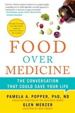 Book Food Over Medicine: The Conversation That Could Save Your Life by Pamela A. Popper