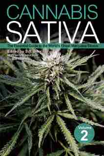 Cannabis Sativa Volume 2: The Essential Guide to the World's Finest Marijuana Strains by S. T. Oner