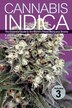 Cannabis Indica Volume 3: The Essential Guide to the World's Finest Marijuana Strains by S. T. Oner