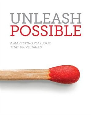 Unleash Possible: A Marketing Playbook That Drives B2B Sales by Samantha Stone