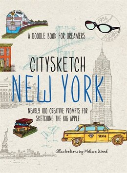 Book Citysketch New York: Nearly 100 Creative Prompts For Sketching The Big Apple by Michelle Lo