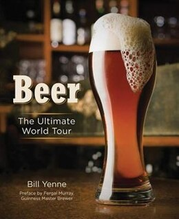 Book Beer: The Ultimate World Tour by Bill Yenne