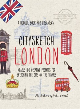 Book Citysketch London: Nearly 100 Creative Prompts For Sketching The City On The Thames by Monica Meehan