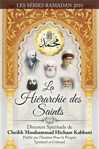 La Hiérarchie des Saints by Shaykh Muhammad Hicham Kabbani