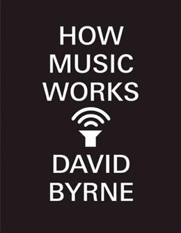 Book How Music Works by David Byrne