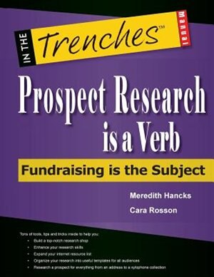 Prospect Research Is a Verb: Fundraising Is the Subject by Meredith Hancks