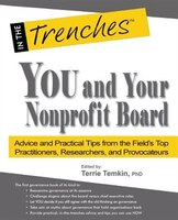 You and Your Nonprofit Board: Advice and Practical Tips from the Field's Top Practitioners…